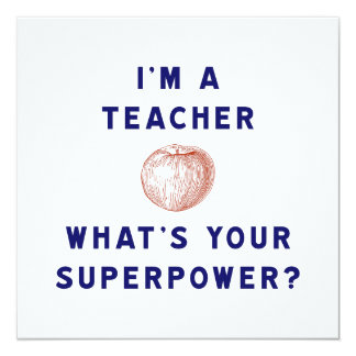 I'm a Teacher [apple] What's Your Superpower? Custom Invites