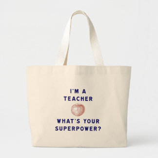 I'm a Teacher [apple] What's Your Superpower? Large Tote Bag