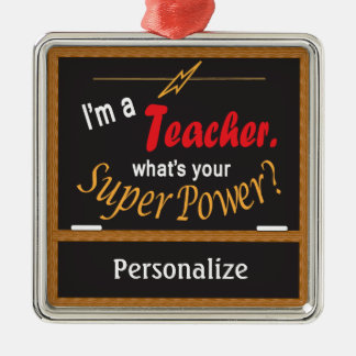 I'm A Teacher, What is your Super Power? Silver-Colored Square Decoration