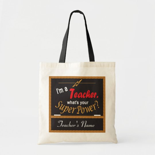 I'm A Teacher, What is your Superpower Tote