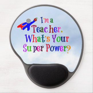 """I'm a Teacher. What's Your Super Power?"" Gel Mouse Mat"