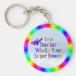 I'm a Teacher. What's Your Super Power? Basic Round Button Key Ring