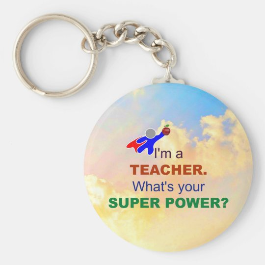 I'm a Teacher. What's Your Super Power? Key