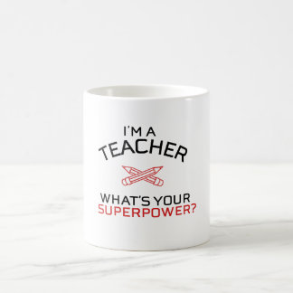 I'm a teacher, what's your superpower? coffee mug