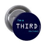 I'm a , THIRD, (like Ender) 6 Cm Round Badge