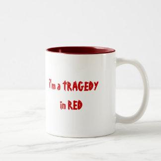 I'm a TRAGEDY in RED; Walking Drama on back Two-Tone Mug