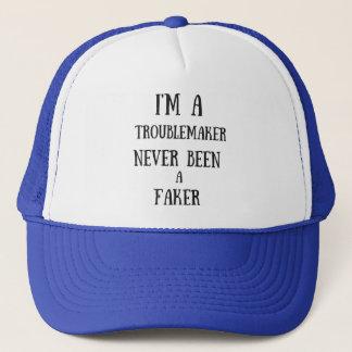 I'm a troublemaker trucker hat