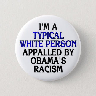 I'm a 'typical white person' appalled by... 6 cm round badge