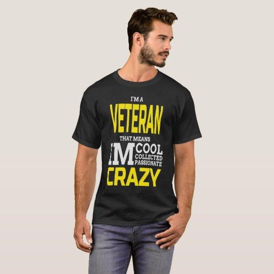 I'm A Veteran That Means I'm Cool T-Shirt