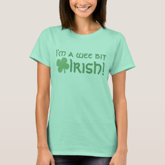 I'm a Wee Bit Irish, Part-Irish Women's Shirt