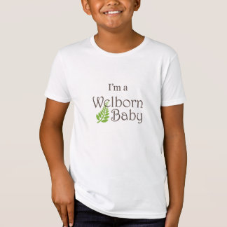 """I'm a Welborn Baby Baby"" Big Kid Shirt"