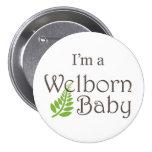 """""""Im a Welborn Baby"""" Large Button"""