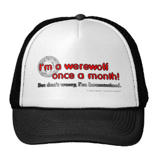 I'm a werewolf once a month! But don't worry... Cap