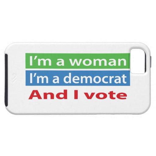 I'm a Woman, I'm a Democrat, and I Vote! iPhone 5 Cover