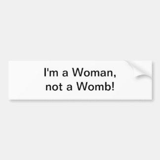 I'm a Woman, not a Womb bumper sticker Car Bumper Sticker