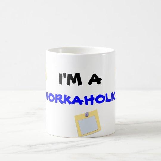 I'M A, WORKAHOLIC mug