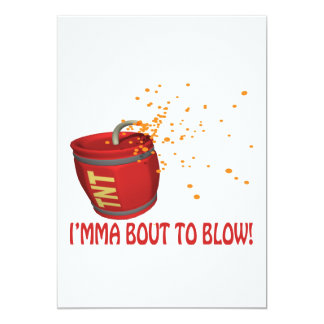Im About To Blow 13 Cm X 18 Cm Invitation Card