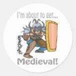 Im About To Get Mediaeval Round Sticker