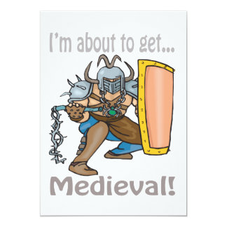 Im About To Get Medieval 13 Cm X 18 Cm Invitation Card