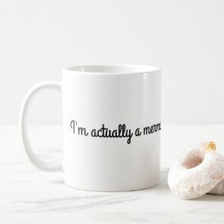 I'm actually a mermaid. coffee mug