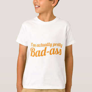 I'm actually pretty BAD-ASS T-Shirt