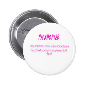 I'm Adopted 6 Cm Round Badge