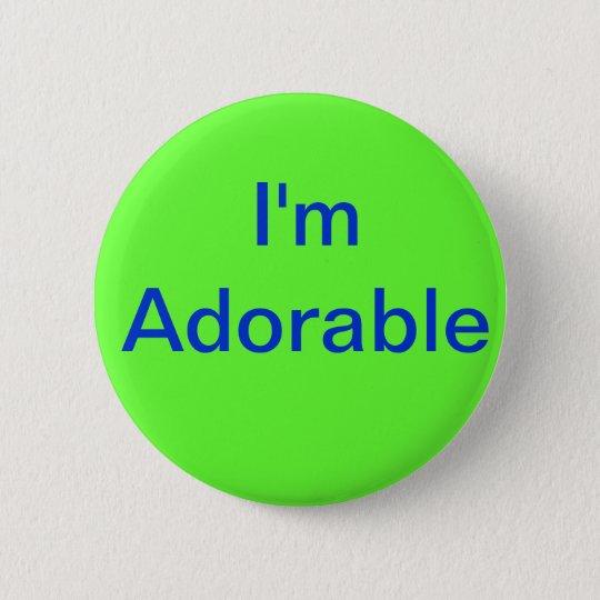 I'm Adorable 6 Cm Round Badge