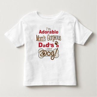 I'm Adorable Mom's Gorgeous Dad's a Lucky Dog! Toddler T-Shirt