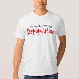 I'm Against World, Depopulation Shirt
