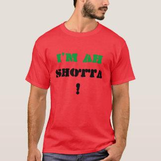 I'm ah , SHOTTA, ! T-Shirt