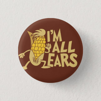 I'm All Ears Funny Wordplay Flair 3 Cm Round Badge