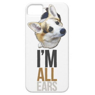 I'm All Ears - Welsh Corgi iPhone5/5S Case