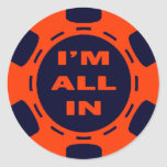 I'm All In Classic Round Sticker