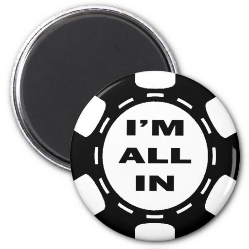 I'M ALL IN POKER CHIP 6 CM ROUND MAGNET