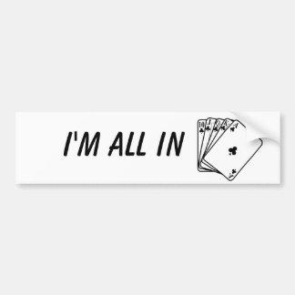 I'm all in Sticker Car Bumper Sticker