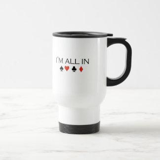 I'm all in T-shirt Coffee Mugs