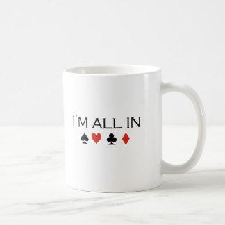 I'm all in T-shirt Coffee Mug