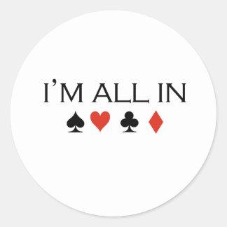 I'm all in T-shirt Round Sticker