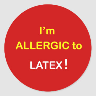 I'm Allergic - LATEX. Round Sticker