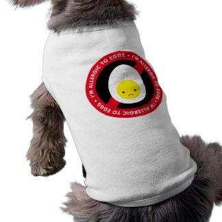 I'm allergic to eggs! sleeveless dog shirt