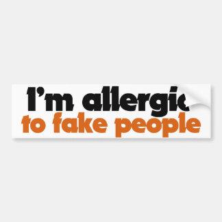I'm allergic to fake people bumper sticker