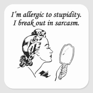 I'm Allergic To Stupidity Square Sticker