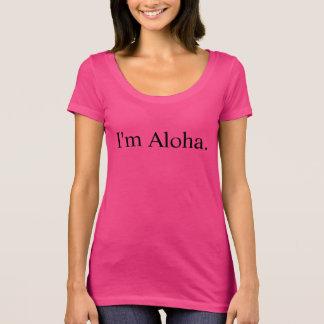 I'm Aloha T-shirt