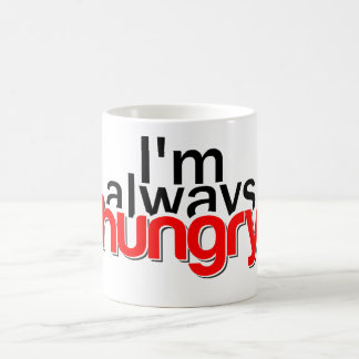 I'm always hungry coffee mug