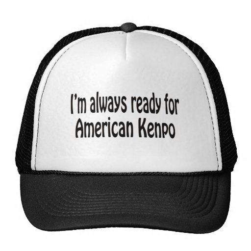 I'm always ready for American Kenpo. Hat