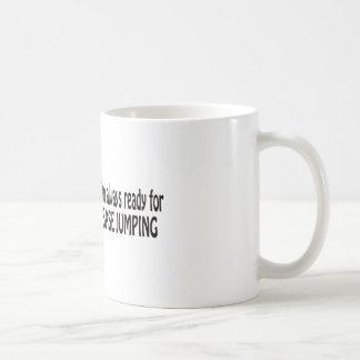 I'm always ready for base jumping mug