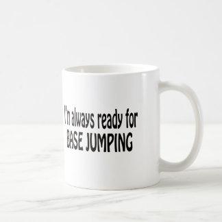 I'm always ready for base jumping coffee mug