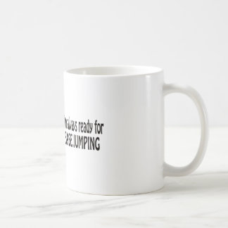 I'm always ready for base jumping coffee mugs