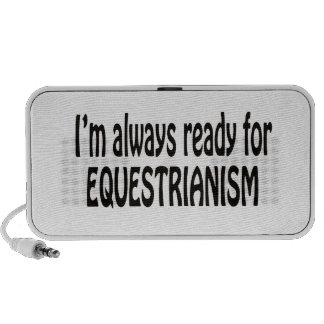 I'm always ready for Equestrianism. iPhone Speakers