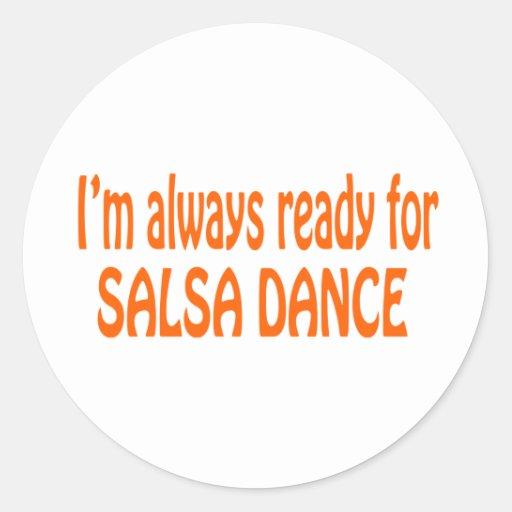 I'm always ready for Salsa dance Round Sticker